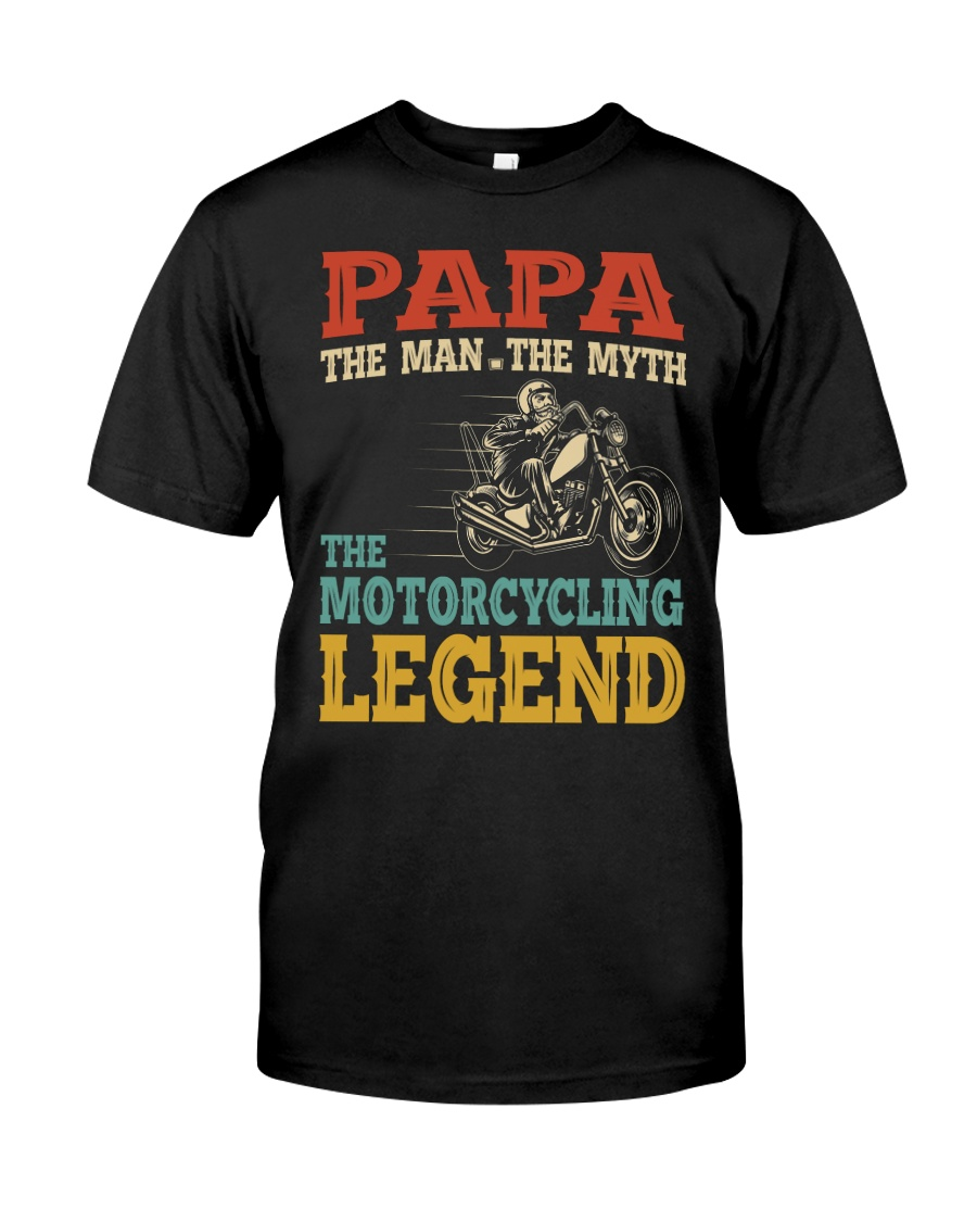 Papa The Man The Myth The Motorcycling Legend Classic T-Shirt