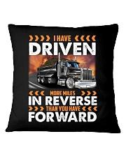 Dump Trucks Have Driven More Miles in Reverse Square Pillowcase thumbnail