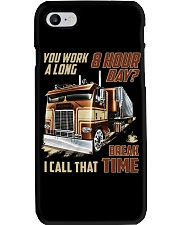 Truckers Call That Break Time Phone Case thumbnail