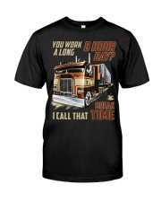 Truckers Call That Break Time Classic T-Shirt front