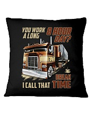 Truckers Call That Break Time Square Pillowcase thumbnail