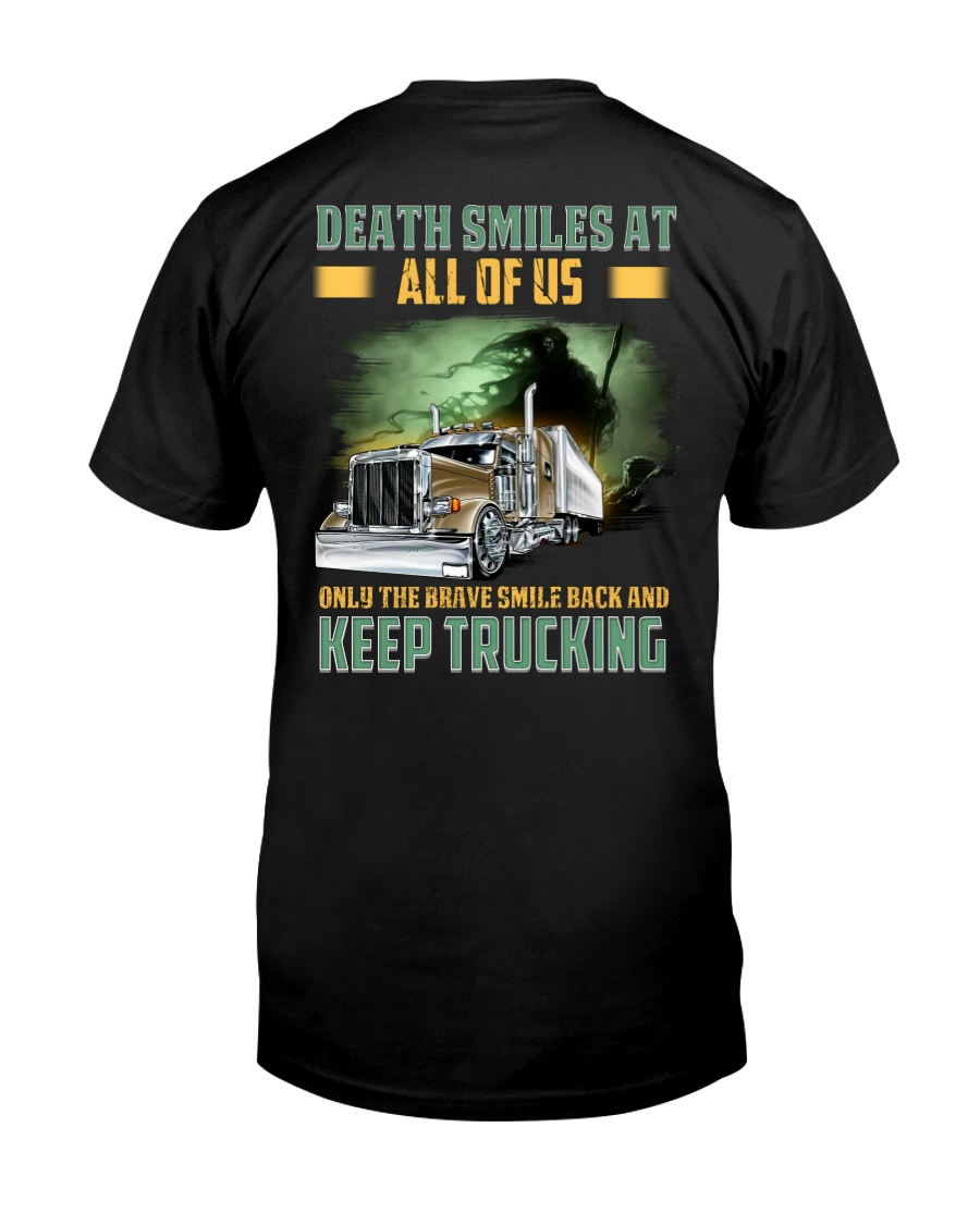 Only the brave smile back and keep trucking Classic T-Shirt