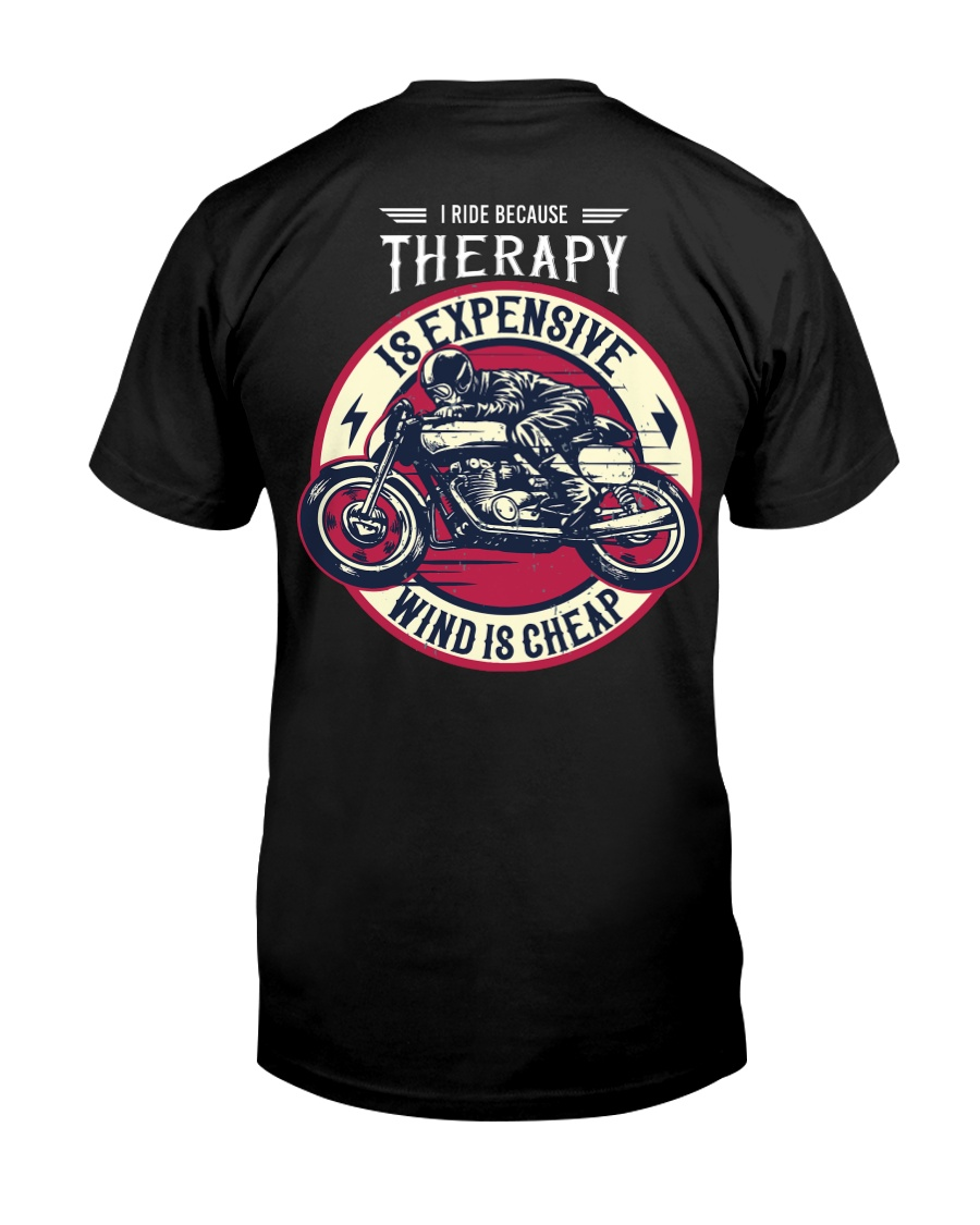 I Ride Because Therapy Is Expensive-Wind Is Cheap Classic T-Shirt