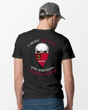 I Hunt The Evil You Pretend Doesn't Exist Classic T-Shirt lifestyle-mens-crewneck-back-6