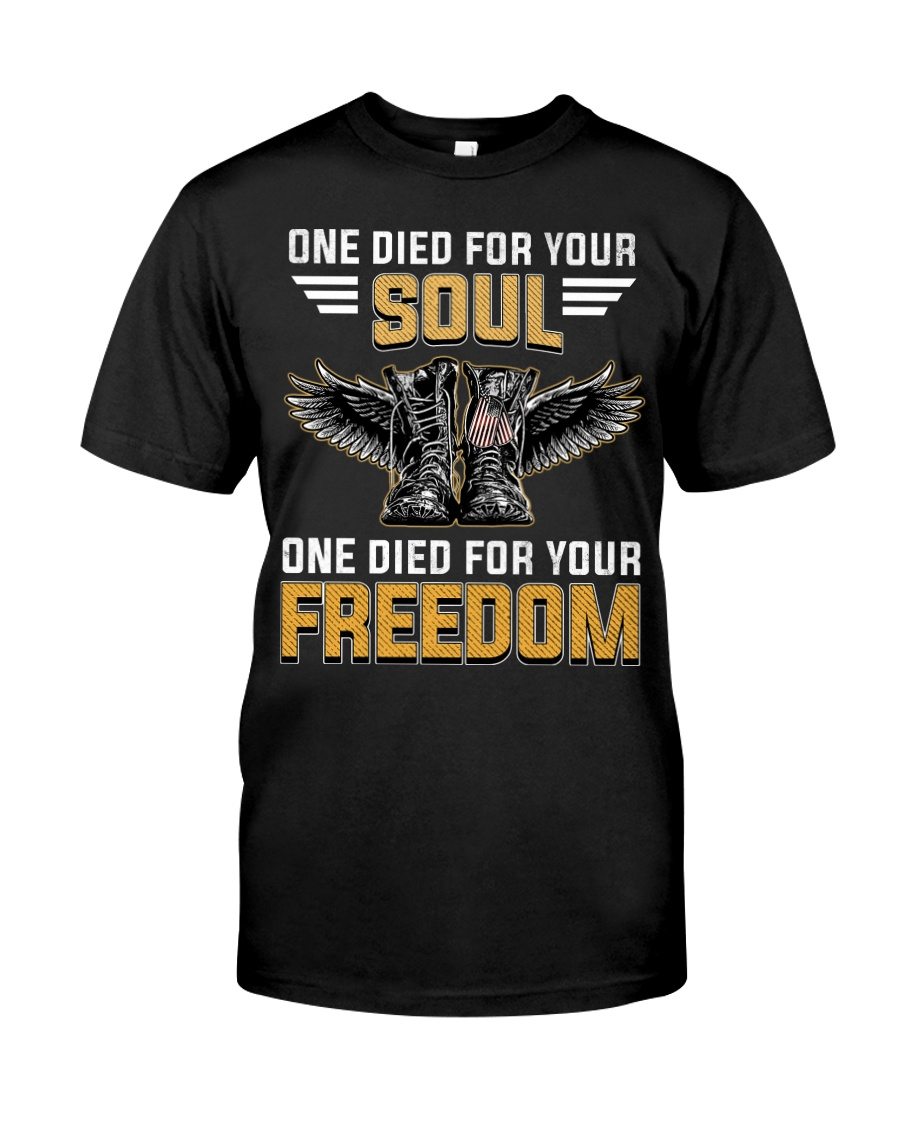 One For Your Soul One For Your Freedom Classic T-Shirt