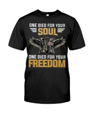 One For Your Soul One For Your Freedom Classic T-Shirt front