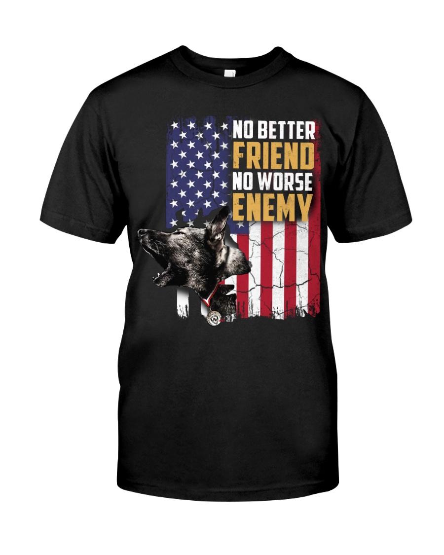 No Better Friend No Worse Enemy  Classic T-Shirt