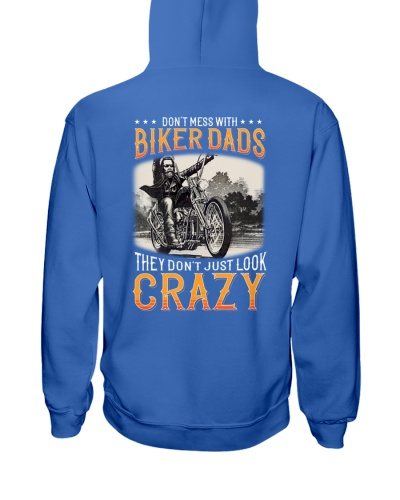 DONT MESS WITH BIKER DADS - CRAZY