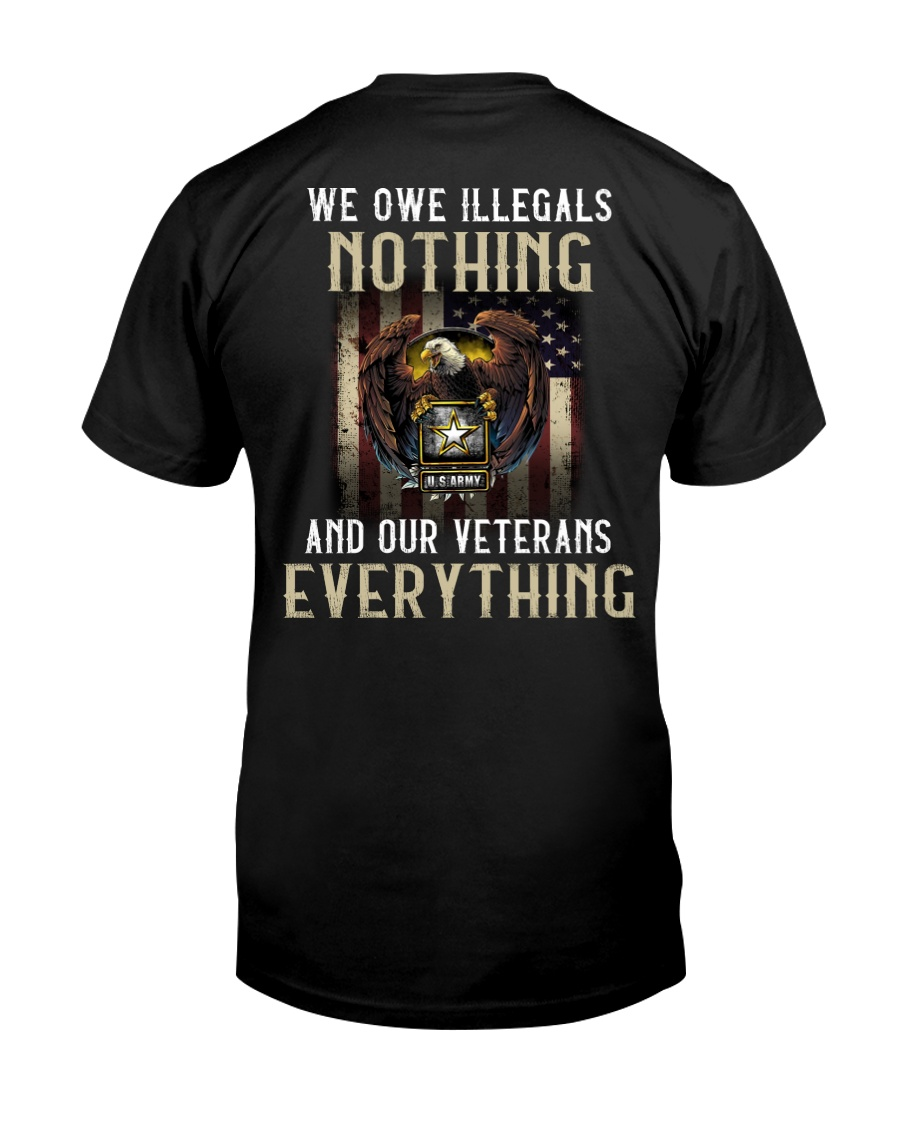 We Owe Illegals And Our Veterans Everything Classic T-Shirt