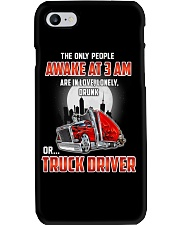 TRUCKER -The only people awake at 3 am  Phone Case thumbnail