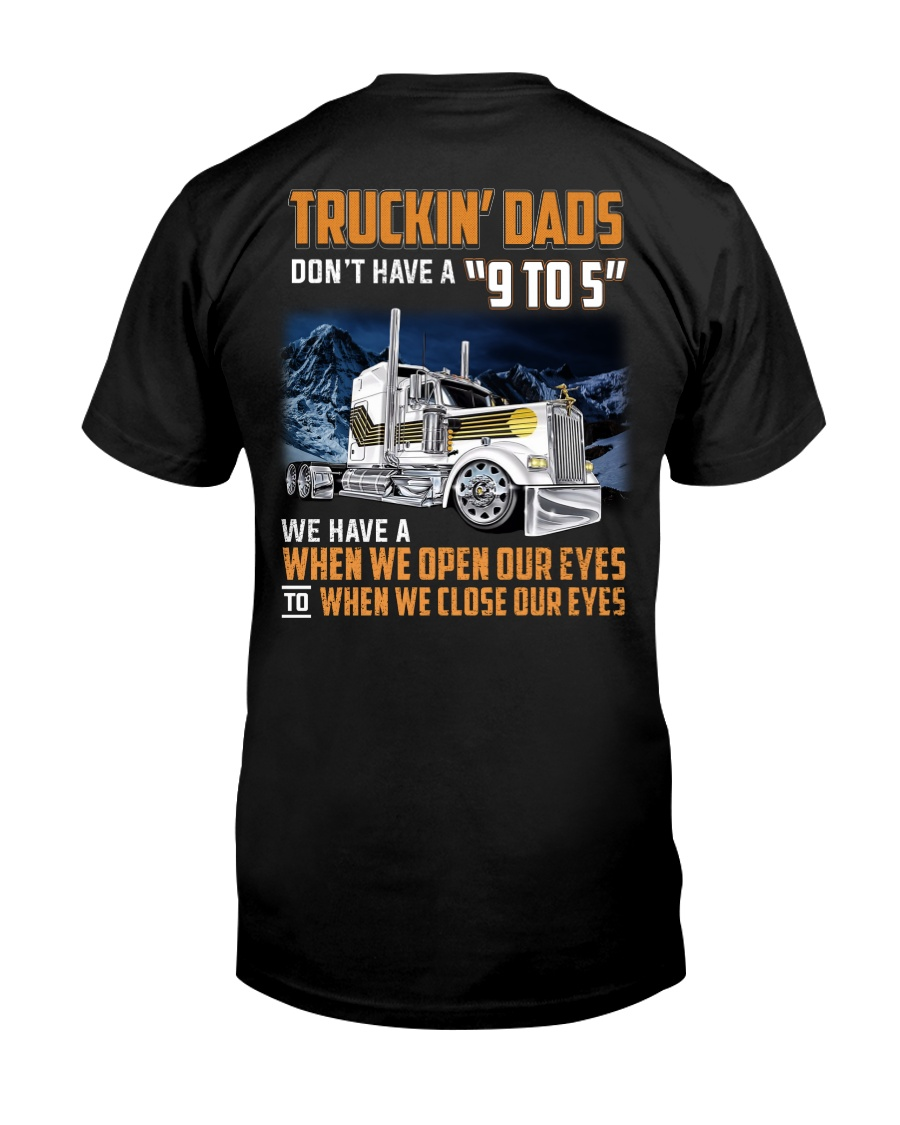 TRUCKIN DADS DONT HAVE A 9 TO 5 Classic T-Shirt