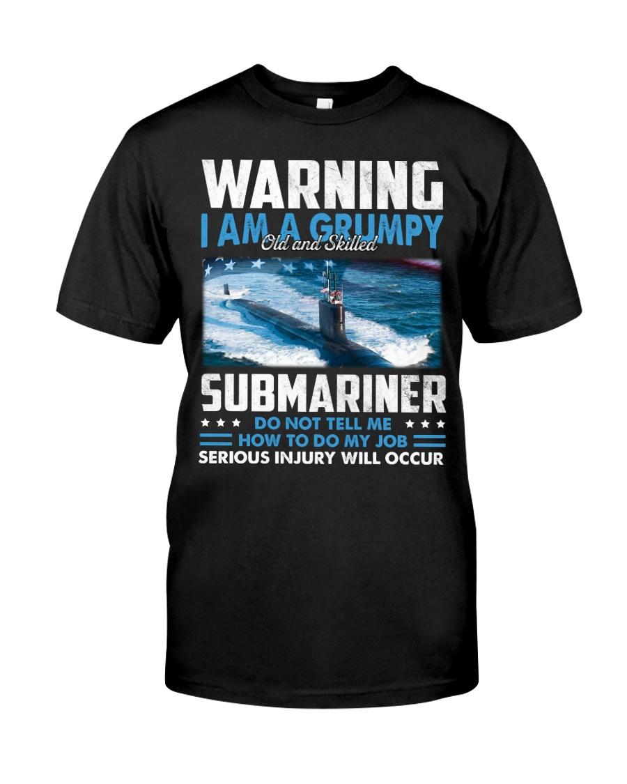 Warning I Am A Grumpy Submariner  Classic T-Shirt