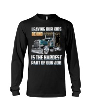 LEAVING OUR KIDS BEHIND IS THE HARDEST PART Long Sleeve Tee thumbnail