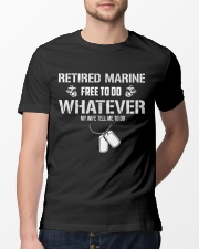 Retired Marine Do Whatever My Wife Tell Me Classic T-Shirt lifestyle-mens-crewneck-front-13