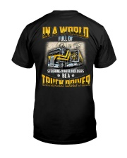 Trucker Clothes - In a world Be A Truck Driver Classic T-Shirt thumbnail
