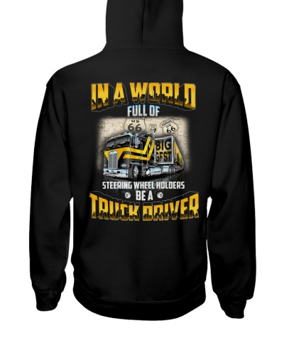 Trucker Clothes - In a world Be A Truck Driver
