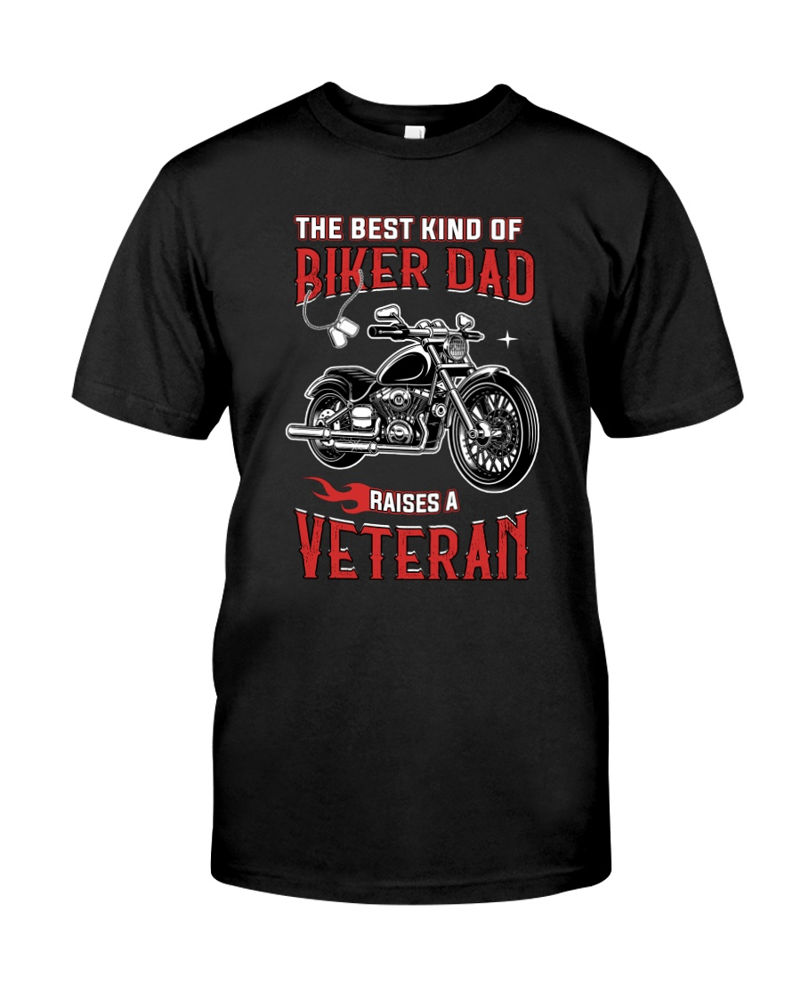 THE BEST KIND OF BIKER DAD RAISES A VETERAN  Classic T-Shirt