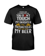 THERE ARE 3 THINGS YOU DONT TOUCH - MY BEER Classic T-Shirt thumbnail