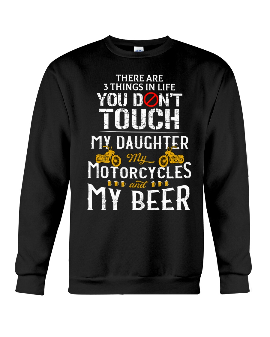 THERE ARE 3 THINGS YOU DONT TOUCH - MY BEER Crewneck Sweatshirt