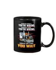 ARRIVE ON TIME YOU WAIT Mug thumbnail