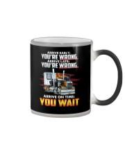 ARRIVE ON TIME YOU WAIT Color Changing Mug thumbnail
