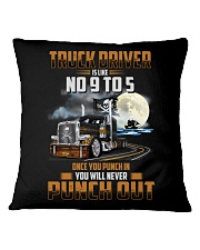 Trucker Clothes - Truck Driver Is Like No 9 to 5 Square Pillowcase thumbnail