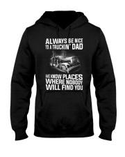 Always be nice to a TRUCKIN' DAD Hooded Sweatshirt thumbnail