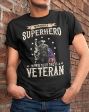 Who Need A Superhero When Your Dad Is Veteran Classic T-Shirt apparel-classic-tshirt-lifestyle-26