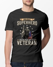 Who Need A Superhero When Your Dad Is Veteran Classic T-Shirt lifestyle-mens-crewneck-front-13