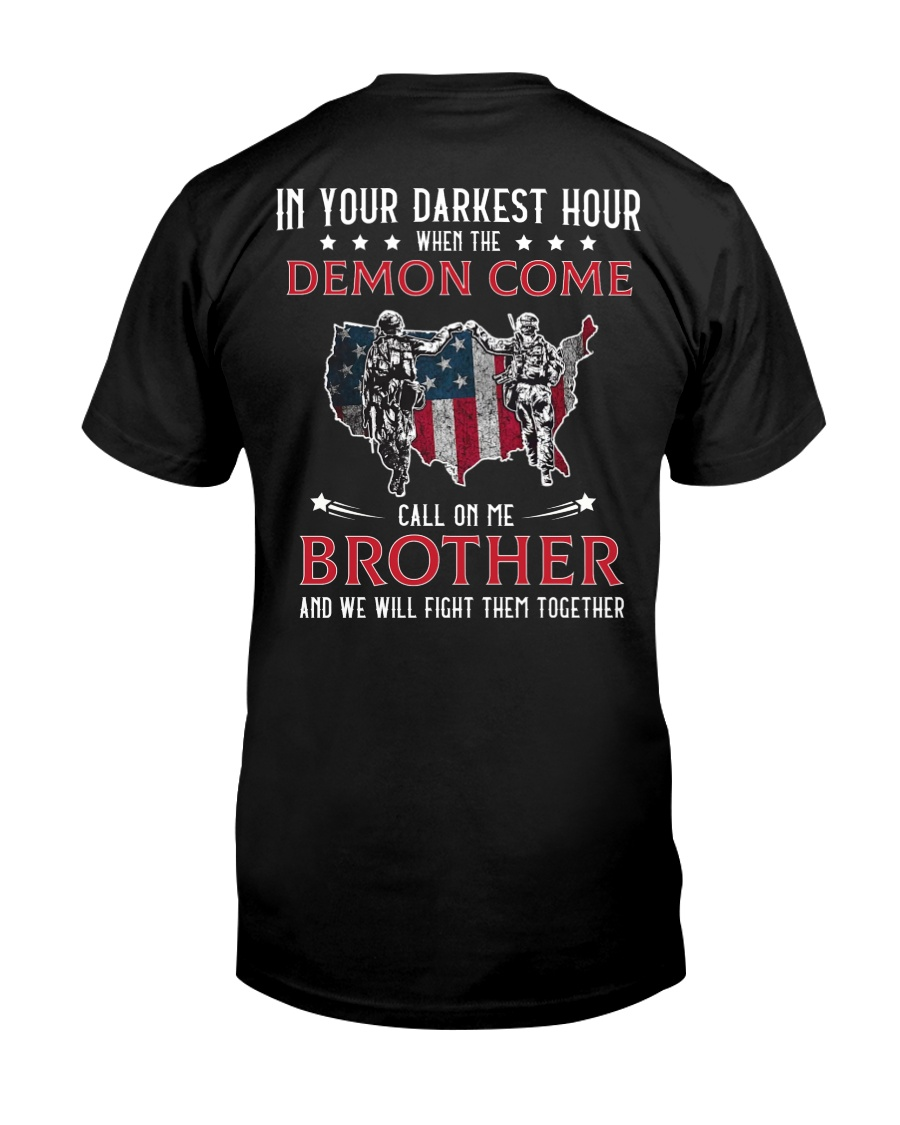 In Your Darkest Hour When The Demon Come Call Me Classic T-Shirt