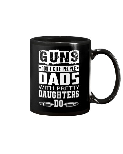 Gun Don't Kill People Dads With Pretty Daughter Do