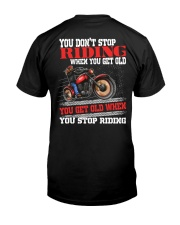 You Don't Get Old When You Stop Riding  Classic T-Shirt back