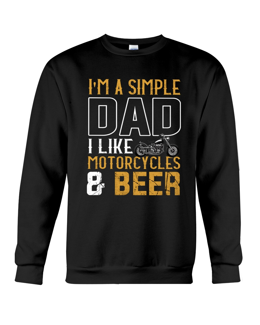 I'M A SIMPLE DAD - I LIKE MOTORCYCLES AND BEER Crewneck Sweatshirt