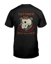 TATTOOED DAD MUCH COOLER SKULL Classic T-Shirt back