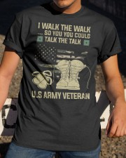 I Walk The Walk So You You Could Talk The Talk  Classic T-Shirt apparel-classic-tshirt-lifestyle-28