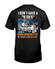 Trucker Clothes - I Dont Have A 9 To 5 Classic T-Shirt back