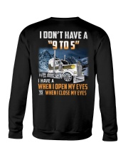 Trucker Clothes - I Dont Have A 9 To 5 Crewneck Sweatshirt tile