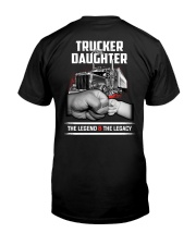 Trucker and Daughter - The Legend and The Legacy Classic T-Shirt back