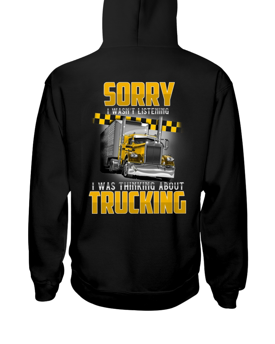Trucker Clothes - Trucker Sorry I wasn't listening Hooded Sweatshirt