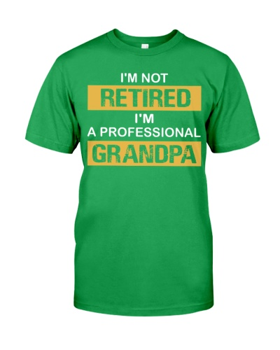 I'm Not Retired I'm A Professional Grandpa