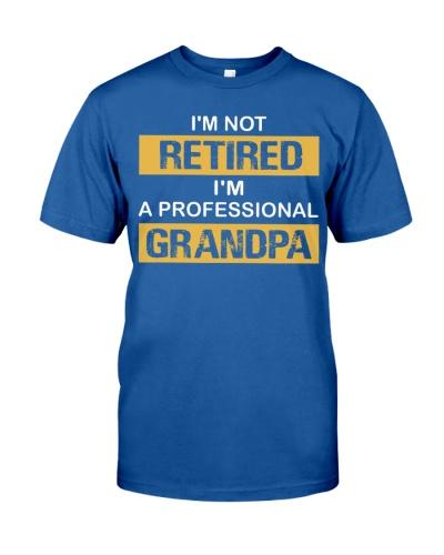 I'm Not Retired I'm A Professional Grandpa