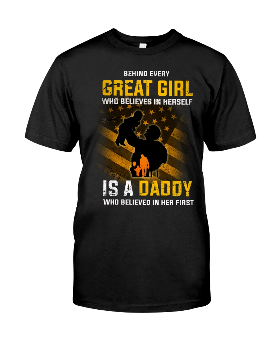Behind Every Great Girl Is Daddy  Classic T-Shirt