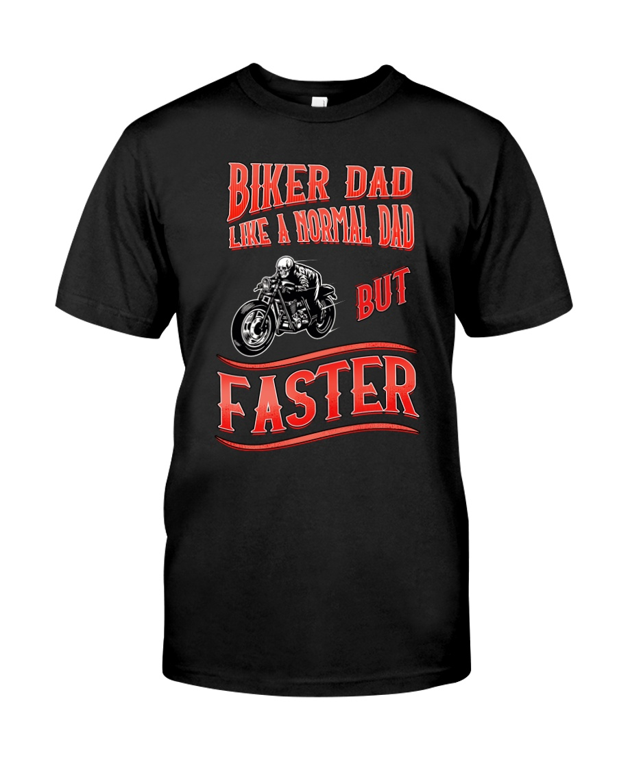 BIKER DAD like a normal Dad but Faster Classic T-Shirt
