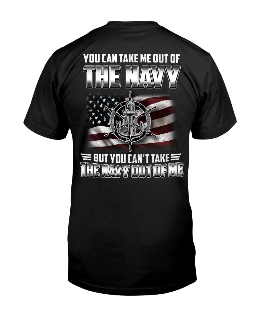 You Can't Take The Navy Out Of Me Classic T-Shirt