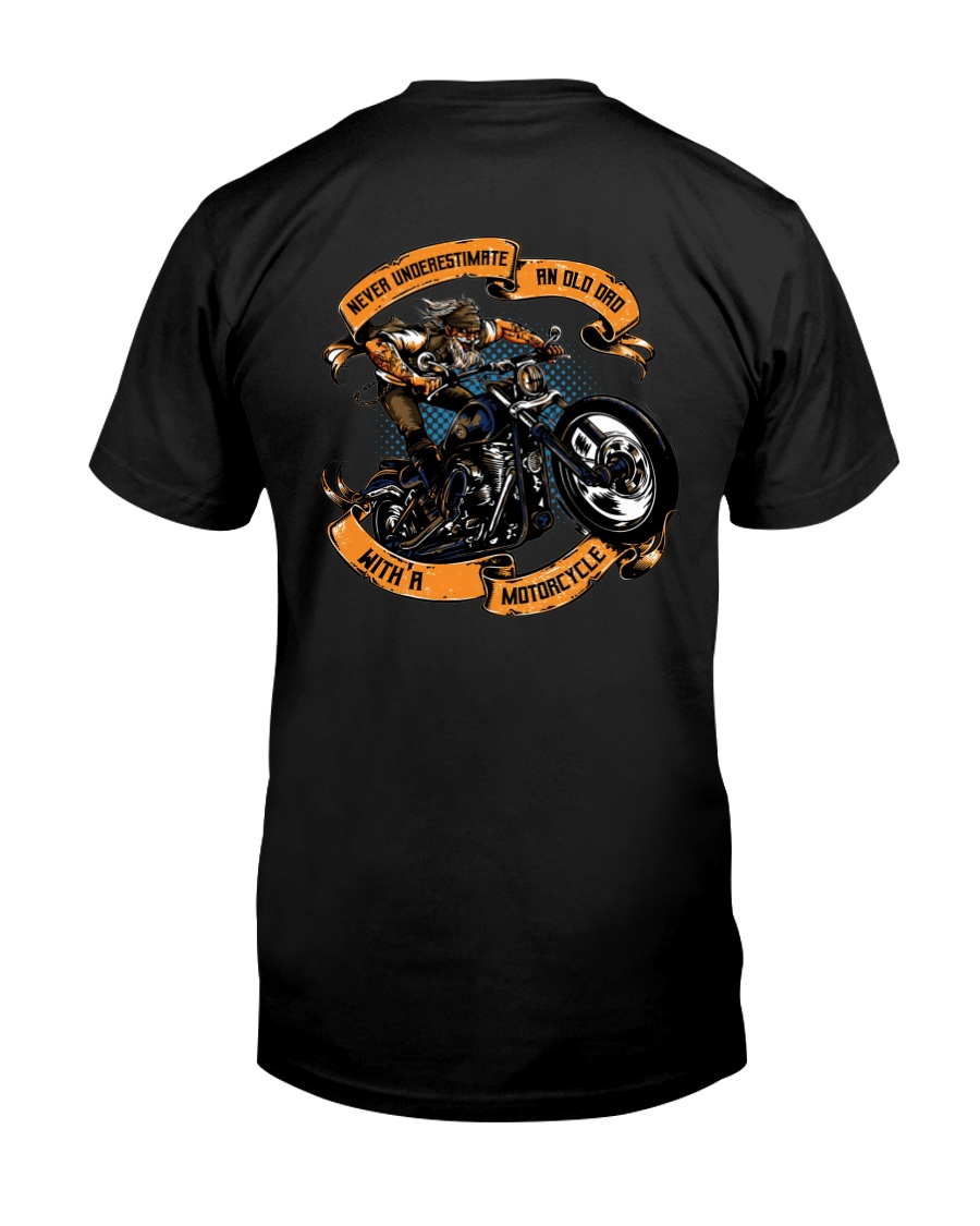 Never underestimate an OLD DAD with a MOTORCYCLE Classic T-Shirt