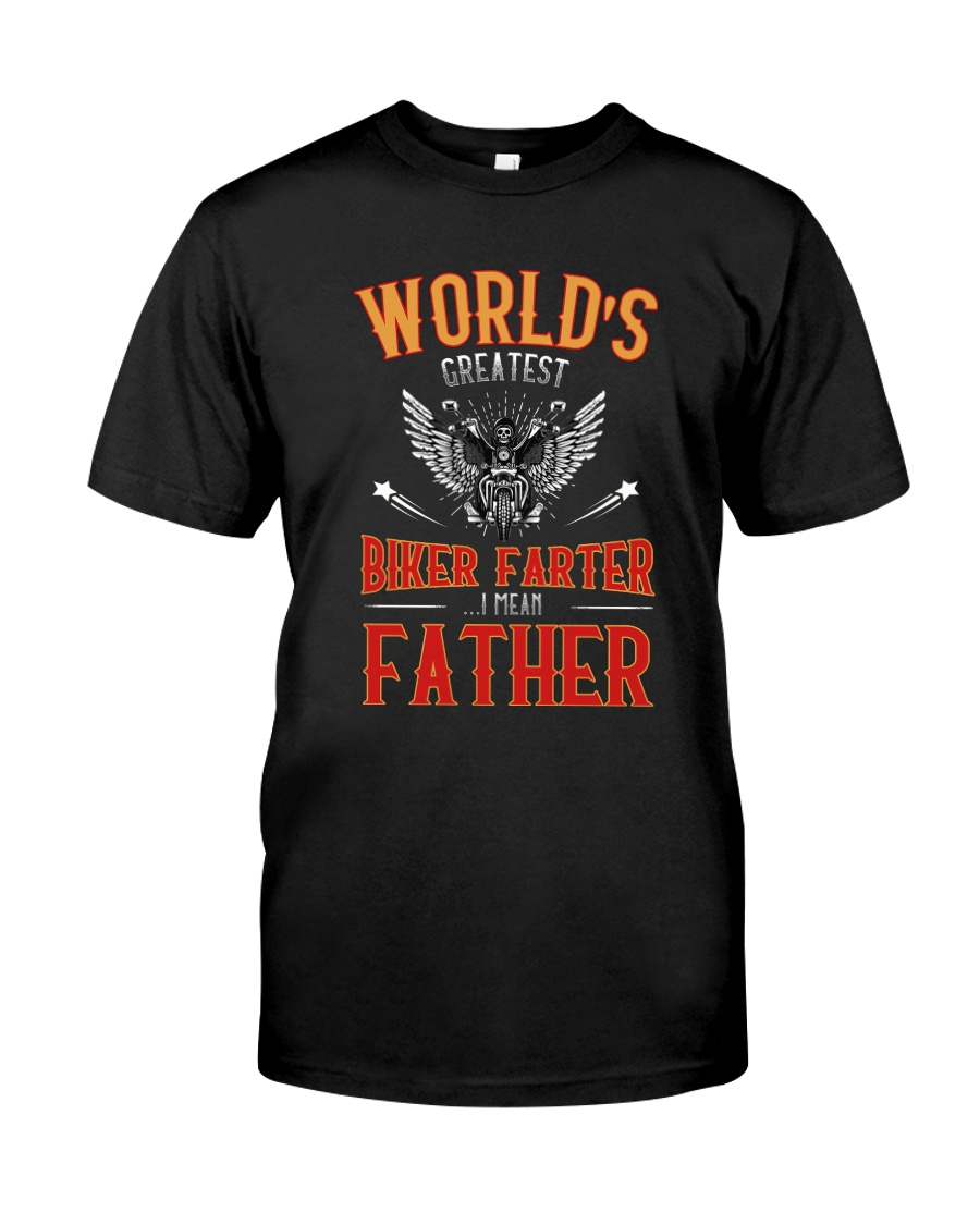 World's great BIKER FARTER I mean FATHER Classic T-Shirt