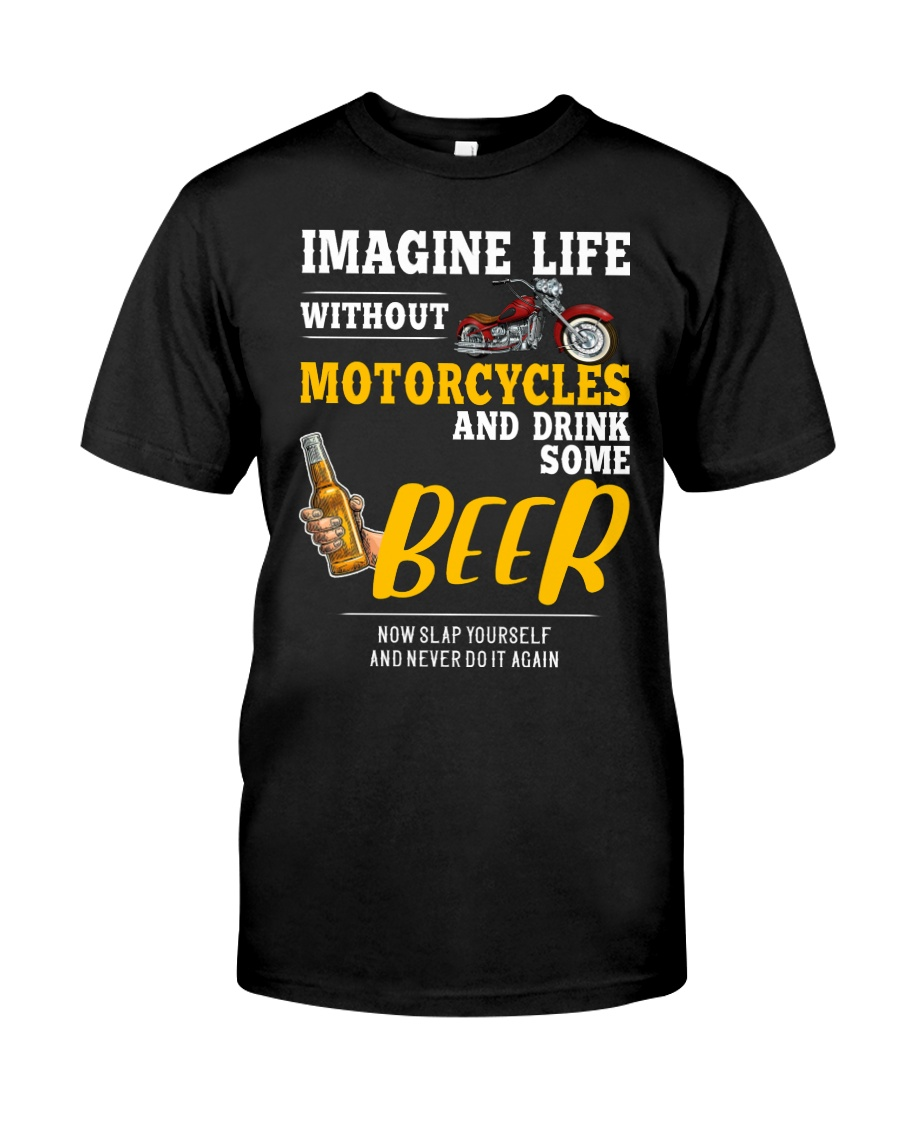Imagine Life Without Motorcycle And Drink Some Bee Classic T-Shirt