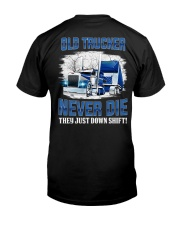 OLD TRUCKER NEVER DIE Classic T-Shirt back