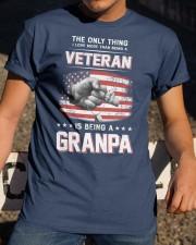 The Thing More Than Veteran Is Being GRANDPA Classic T-Shirt apparel-classic-tshirt-lifestyle-28