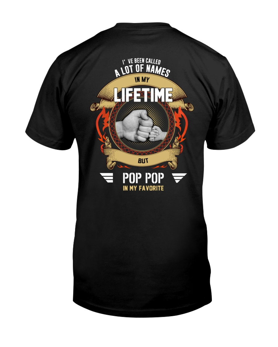I've Been Called A Lot Of Names In Life PopPop Classic T-Shirt